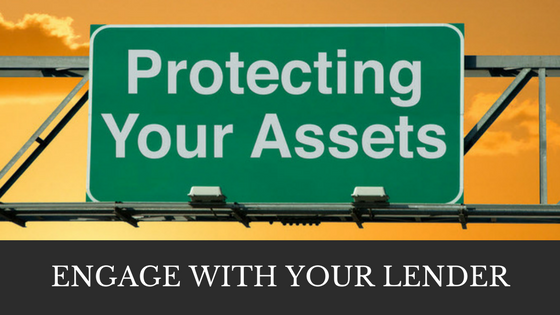 ENGAGE WITH YOUR LENDER TO PROTECT YOUR UK ASSETS